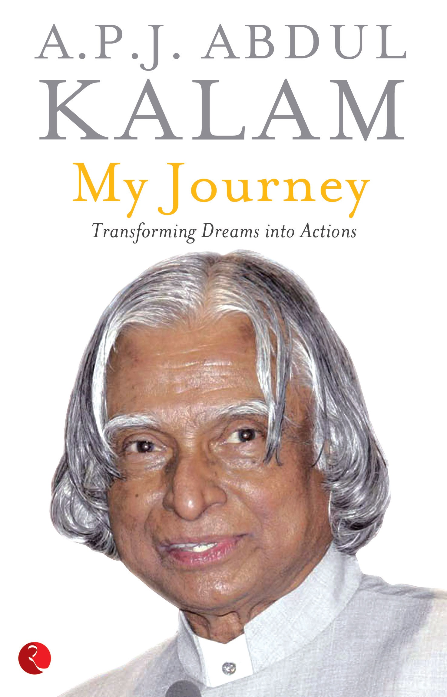 my journey transforming dreams into actions rupa publications my journey transforming dreams into actions by a p j abdul kalam
