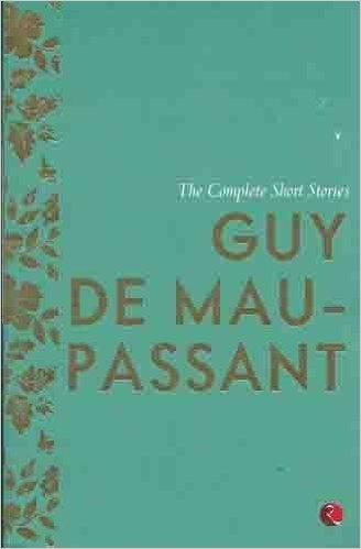 The Complete Short Stories Guy De Maupassant Rupa Publications