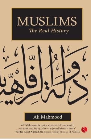 Muslims: The Real History | Rupa Publications