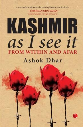 Image result for Kashmir As I See It: From Within & Afar By Ashok Dhar
